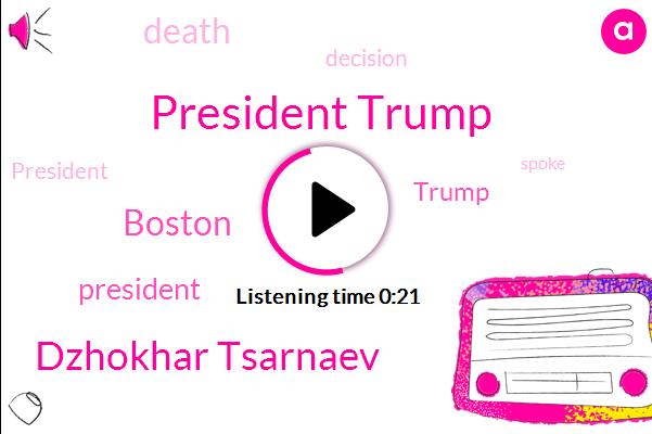 President Trump,Dzhokhar Tsarnaev,Boston