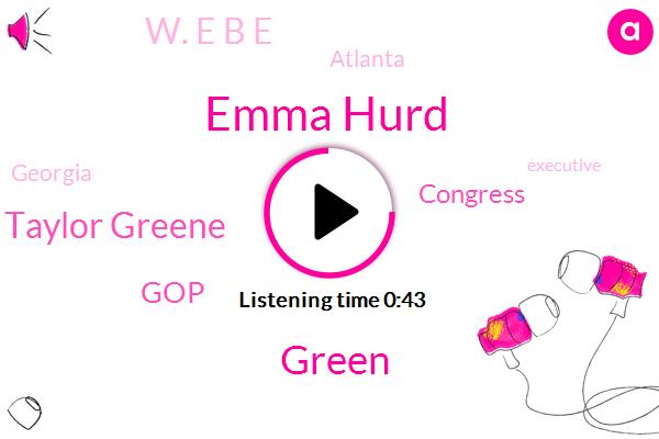 Emma Hurd,Atlanta,Georgia,Green,Marjorie Taylor Greene,GOP,Executive,Congress,W. E B E