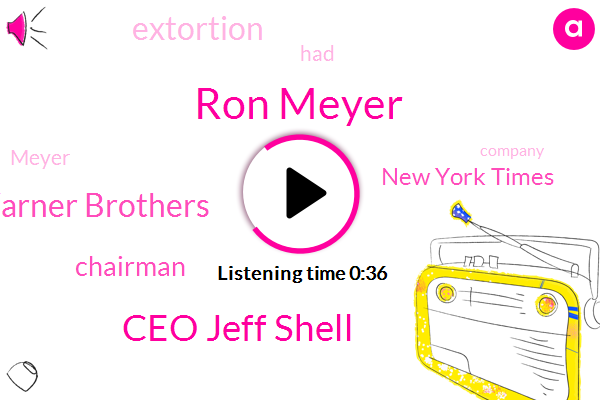 Ron Meyer,Ceo Jeff Shell,New York Times,Warner Brothers,Extortion,Chairman