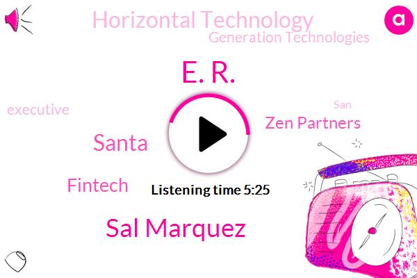 Zen Partners,Managing Partner,Investment Banker,Executive In Residence,E. R.,New York,Horizontal Technology,Sal Marquez,Santa,SAN,Executive,Fintech,Palo,Silicon Valley,Advisor,CEO,Generation Technologies