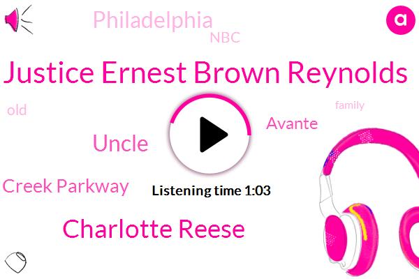 Justice Ernest Brown Reynolds,Cops Creek Parkway,Charlotte Reese,Avante,Philadelphia,Uncle,NBC