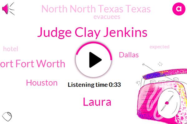 Judge Clay Jenkins,Dallas,Fort Fort Worth,North North Texas Texas,Laura,Houston