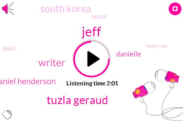 Jeff,Tuzla Geraud,Daniel Henderson,Writer,Danielle,South Korea,Seoul,Paul,Heart Rate,Instagram,Moshe Casher,Barack Obama,Spence,Ninety Minutes,Forty Percent,15 Percent