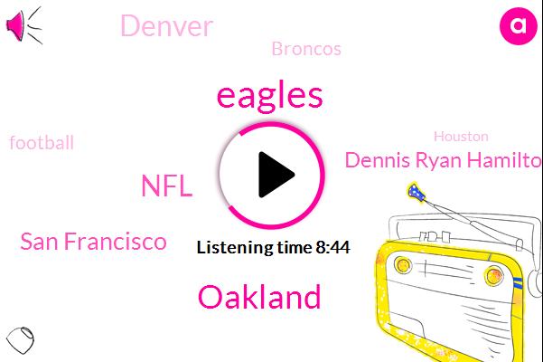 Eagles,Oakland,NFL,San Francisco,Dennis Ryan Hamilton,Denver,Broncos,Football,Houston,Oakland Raiders,Rams,Green Bay,Chicago,Chicago Bears,NFC,AT,Seattle,Chargers,Steve Young,Mark Davis