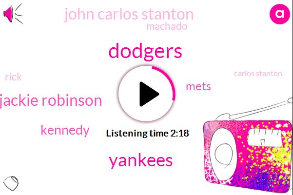 Dodgers,Yankees,Jackie Robinson,Kennedy,Mets,John Carlos Stanton,Machado,Rick,Carlos Stanton,Stanton Harper