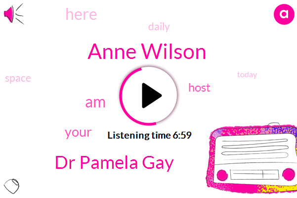 Anne Wilson,Dr Pamela Gay
