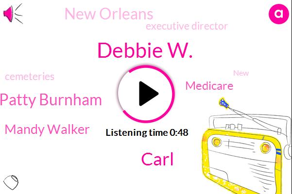 Debbie W.,Medicare,New Orleans,Carl,Patty Burnham,Mandy Walker,Executive Director