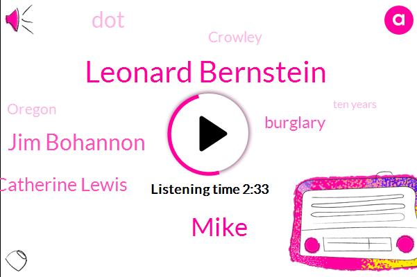 Leonard Bernstein,Mike,Jim Bohannon,Catherine Lewis,Burglary,DOT,Crowley,Oregon,Ten Years