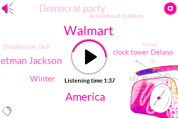 Walmart,America,Hetman Jackson,Winter,Clock Tower Delano,Democrat Party,Arrowhead Stadium,Douglas Van Jack,Kansas,Peyton,Stephen,Ninety Thousand Dollars,Nine Thousand Dollars,Ten Million Dollars,Ten Degrees,Fifty Years