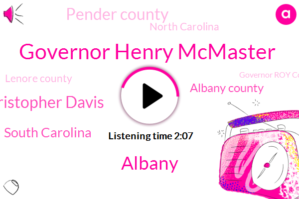 Governor Henry Mcmaster,Albany,Christopher Davis,South Carolina,Albany County,Pender County,North Carolina,Lenore County,Governor Roy Cooper,Columbia County,Twenty-Three-Year-Old Taylor,Albany Med,Knox County,Rensselaer County,Detroit,Dan Mccoy,Wilmington,Schenectady,Florence,Sharon Meadow