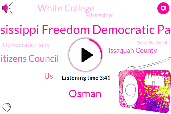 Mississippi Freedom Democratic Party,Osman,White Citizens Council,United States,Issaquah County,White College,Mississippi,Democratic Party,Delta Blackwell,Unita,Director,Minnesota,Rosie Head,JOE