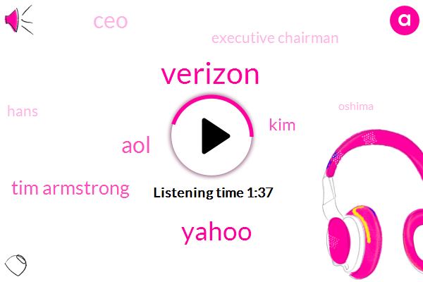 Verizon,Yahoo,AOL,Tim Armstrong,KIM,CEO,Executive Chairman,Hans,Oshima,Siri,Lowell,Five G,Four G