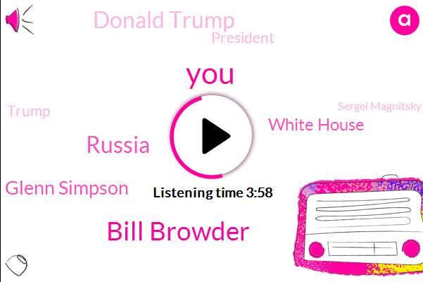 Bill Browder,Russia,Glenn Simpson,White House,Donald Trump,President Trump,Sergei Magnitsky,Hillary Clinton,Vladimir Putin,Kane,Florida