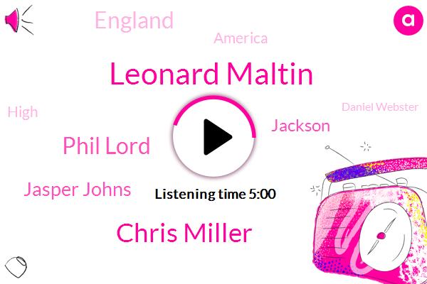 Leonard Maltin,Chris Miller,Phil Lord,Jasper Johns,Jackson,England,America,High,Daniel Webster,BOR,Cohn,Dartmouth,Pollock,LEW