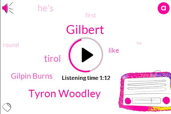 Gilpin Burns,Gilbert,Tyron Woodley,Tirol