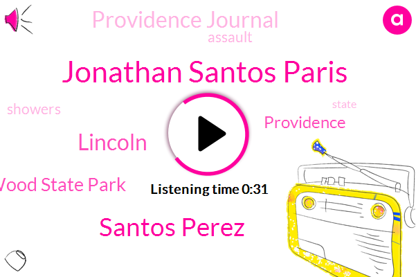 Lincoln Wood State Park,Providence Journal,Jonathan Santos Paris,Santos Perez,Providence,Lincoln,Assault