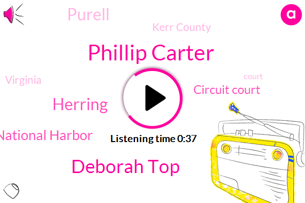 National Harbor,Phillip Carter,Circuit Court,Deborah Top,Kerr County,Purell,Herring,Virginia