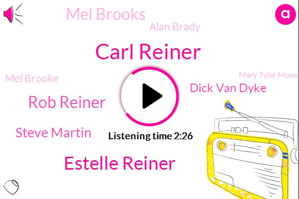 Carl Reiner,Estelle Reiner,Rob Reiner,Steve Martin,Navan,Dick Van Dyke,Mel Brooks,Alan Brady,Mel Brooke,American Film Institute,NPR,Mary Tyler Moore,Twitter,Writer,Cancer,BOB