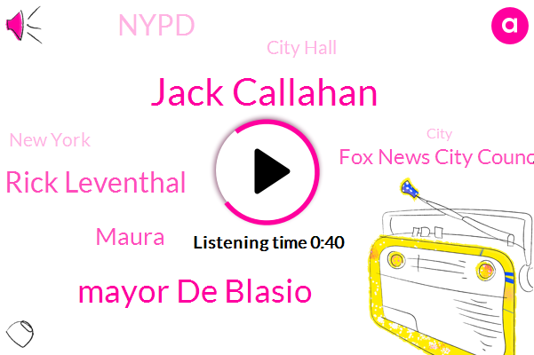 Fox News City Council,Nypd,City Hall,Jack Callahan,Mayor De Blasio,Rick Leventhal,Maura,FOX,New York