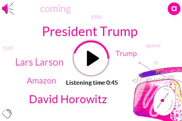 President Trump,David Horowitz,Lars Larson,Amazon
