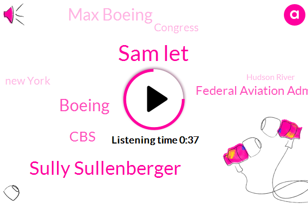 Boeing,Federal Aviation Administration,Max Boeing,New York,Congress,CBS,Sam Let,Sully Sullenberger,Hudson River