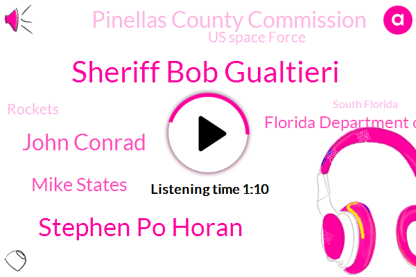 South Florida,Florida Department Of Law Enforcement,Sheriff Bob Gualtieri,Stephen Po Horan,Cape Tuesday,Pinellas County Commission,Fort Lauderdale,Atlantic Ocean,Us Space Force,John Conrad,Miami,Rockets,Broward,Officer,Mike States,Attorney