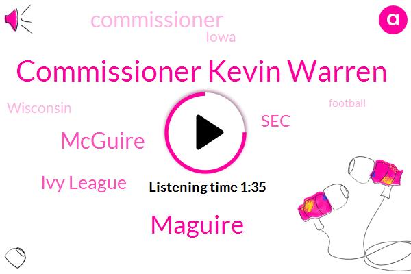 Football,Commissioner Kevin Warren,Iowa,Ivy Leagues,Wisconsin