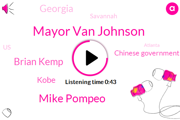 Georgia,Mayor Van Johnson,Mike Pompeo,Brian Kemp,Kobe,Chinese Government,Savannah,United States,Atlanta
