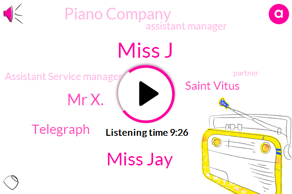 Assistant Manager,Telegraph,Miss J,Miss Jay,Assistant Service Manager,Saint Vitus,Partner,Professor,Mr X.,Engineer,Piano Company