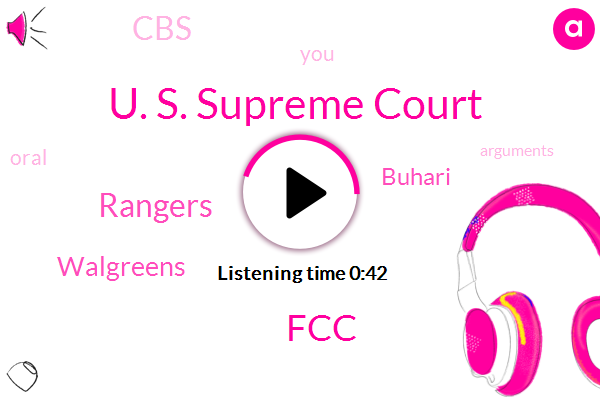 U. S. Supreme Court,Buhari,FCC,Rangers,CBS,Walgreens