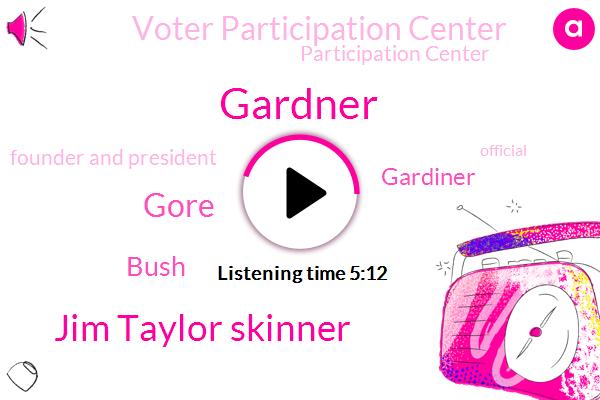 Voter Participation Center,Founder And President,Gardner,Jim Taylor Skinner,Official,Participation Center,Gore,Bush,Census Bureau,Partner,Gardiner
