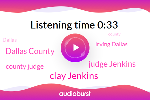 Dallas County,County Judge,Clay Jenkins,Irving Dallas,Judge Jenkins