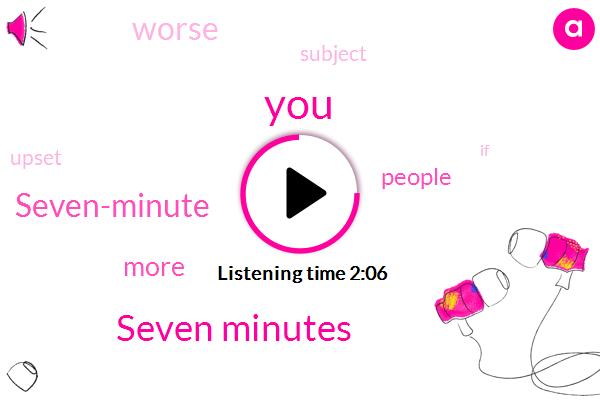 Seven Minutes,Seven-Minute
