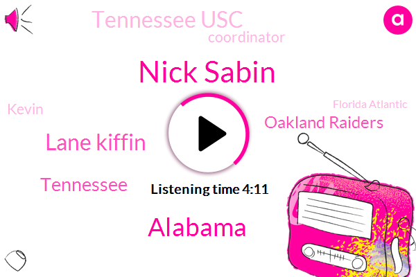 Nick Sabin,Alabama,Lane Kiffin,Tennessee,Oakland Raiders,Tennessee Usc,Coordinator,Kevin,Florida Atlantic,Clemson,Savin,United States,SEC,NFL,USC,Miami,One Hand