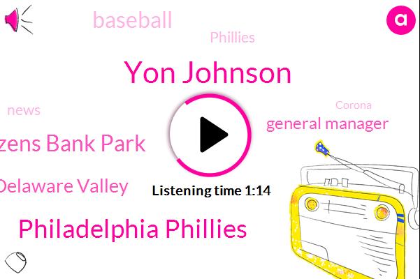 Philadelphia Phillies,Yon Johnson,Citizens Bank Park,Baseball,Delaware Valley,General Manager