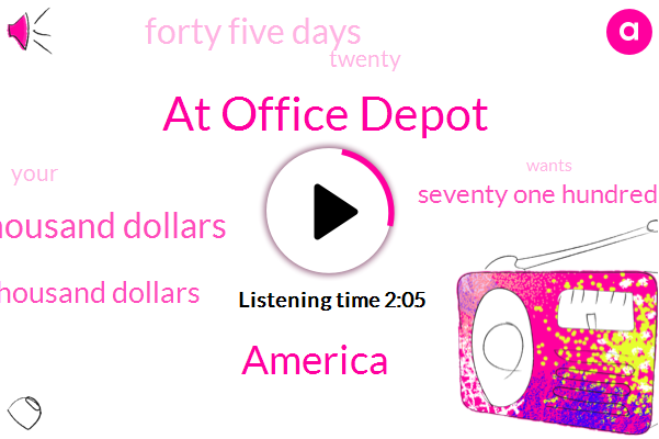 At Office Depot,America,Thirty Thousand Dollars,Sixty Nine Thousand Dollars,Seventy One Hundred Foot,Forty Five Days