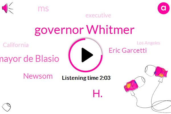 MS,Governor Whitmer,Executive,California,H.,Los Angeles,New York City,Mayor De Blasio,Michigan,New Jersey,Newsom,FLU,HIV,Eric Garcetti