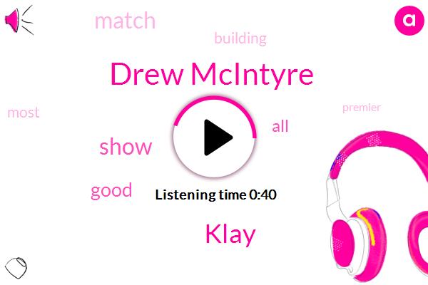 Drew Mcintyre,Klay