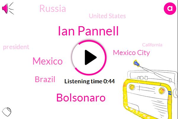Mexico,Brazil,Ian Pannell,Mexico City,Russia,United States,President Trump,California,ABC,Bolsonaro