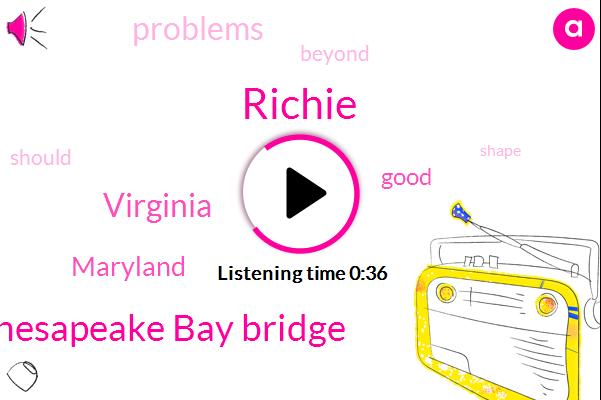 Virginia,Maryland,Chesapeake Bay Bridge,Richie