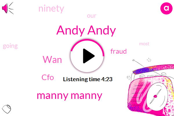 Andy Andy,CFO,Fraud,Manny Manny,WAN