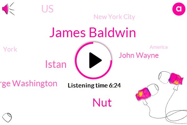 James Baldwin,United States,New York City,NUT,York,America,Harlem,Istan,President Trump,George Washington,John Wayne,Detroit