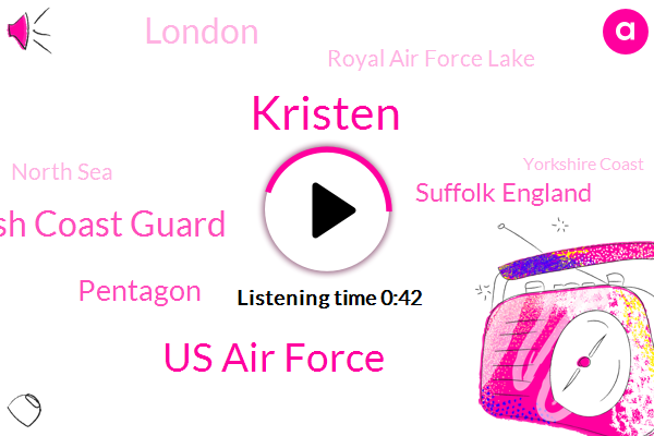 Us Air Force,Royal Air Force Lake,North Sea,British Coast Guard,Yorkshire Coast,Suffolk England,Kristen,Pentagon,London