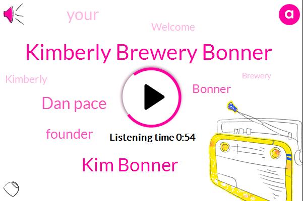 Kimberly Brewery Bonner,Kim Bonner,Dan Pace,Founder