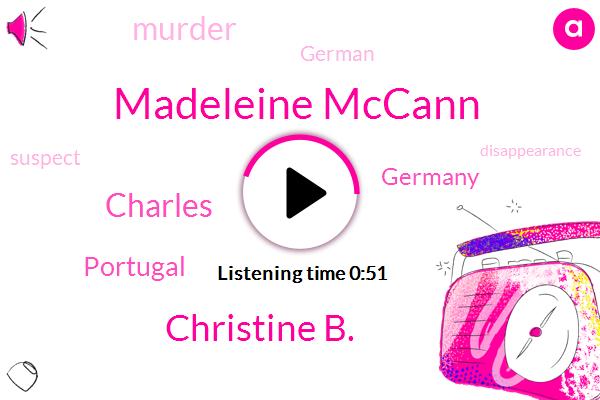 Madeleine Mccann,Portugal,Germany,Christine B.,Murder,Charles