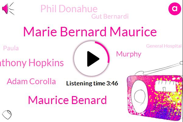 Marie Bernard Maurice,Maurice Benard,Anthony Hopkins,General Hospital,Adam Corolla,Murphy,Phil Donahue,Gut Bernardi,Paula,ABC