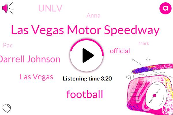 Las Vegas Motor Speedway,Football,Darrell Johnson,Las Vegas,Official,Unlv,Anna,PAC,Mark,Chuck,Commissioner,Director,Fifteen Yard