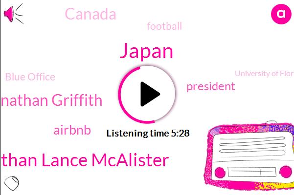 Japan,Jonathan Lance Mcalister,Jonathan Griffith,Airbnb,President Trump,Canada,Football,Blue Office,University Of Florida
