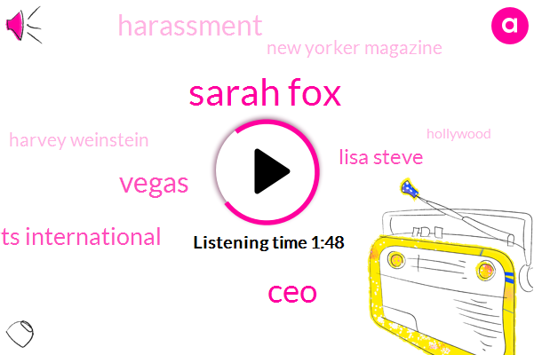 Sarah Fox,CEO,Vegas,Mgm Resorts International,Lisa Steve,Harassment,New Yorker Magazine,Harvey Weinstein,Hollywood,President Trump,California,Jim Murray,New York Times,Producer,Representative,Rape,Michelle Obama,Barack Obama,Hillary Clinton,Rappaport