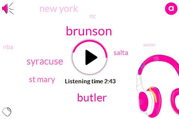 Brunson,Butler,Syracuse,St Mary,Salta,New York,NC,NBA,Xavier,Inwho,Twenty Minutes,One Quad